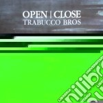 Trabucco Bros - Open Close cd musicale di Bros Trabucco