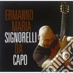 Ermanno Maria Signorelli - Da Capo cd musicale di Signorelli ermanno m