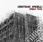 URBAN TAKE                                cd musicale di Cristiano Arcelli