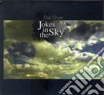 Jokes in the sky cd musicale di Duet The