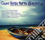 Capo verde terra d'amore vol.1 cd musicale di Artisti Vari