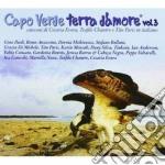 Capo verde terra d'amore vol.3 cd musicale di Artisti Vari