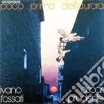 POCO PRIMA DELL'AURORA cd musicale di FOSSATI IVANO/PRUDEN