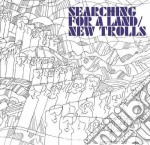 SEARCHING FOR A LAND                      cd musicale di NEW TROLLS