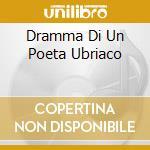 DRAMMA DI UN POETA UBRIACO cd musicale di PANDORA