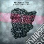 Maurizio Di Tollo - L'uomo Trasparente cd musicale di Maurizio di tollo