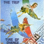 TIME OF CHANGE cd musicale di TRIP