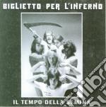 Biglietto Per L'Inferno - Il Tempo Della Semina cd musicale di UN BIGLIETTO PER L'INFERNO