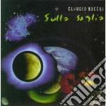 Claudio Rocchi - Sulla Soglia cd musicale di Claudio Rocchi