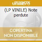(LP VINILE) Note perdute lp vinile di Garybaldi
