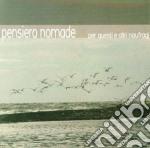 Pensiero Nomade - Per Questi Ed Altri Naufragi cd musicale di Nomade Pensiero