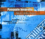 Innarella, Pasquale - Music Of The Angels cd musicale di Pasquale Innarella