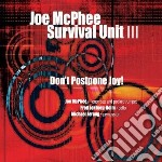 Mcphee Survival U. I - Don't Postpone Joy! cd musicale di Joe Mcphee