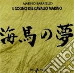 Baratello Marino - Il Sogno Del Cavallo Marino cd musicale di Marino Baratello