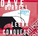 Dave Burrell - Plays His Songs Featuring Leena Conquest cd musicale di Dave Burrell