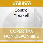 CONTROL YOURSELF cd musicale di ITALIAN SECRET SERVICE