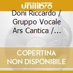 Doni Riccardo / Gruppo Vocale Ars Cantica / Berrini Marco - G. G. Gastoldi - Missa Netimeas Marie, 4 Antifone Mariane cd musicale di Gastoldi