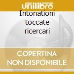 Intonationi toccate ricercari cd musicale di Andrea Gabrieli