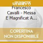 I Concertanti / Solci Roberto - Messa E Magnificat A 8 Voci, Sonata A 8 cd musicale di Cavalli pier frances