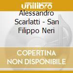 San filippo neri cd musicale di Alessandro Scarlatti