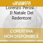 Il natale del redentore cd musicale di Lorenzo Perosi