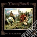 MY NAME WILL LIVE ON cd musicale di DOOMSWORD