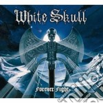 White Skull - Forever Fight cd musicale di Skull White