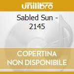 Sabled Sun - 2145 cd musicale di Sun Sabled