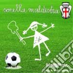 Sorella Maldestra - Salutate Sette Scudetti cd musicale di Maldestra Sorella