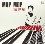 (LP VINILE) The 11th pill lp vinile di Mop Mop
