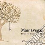 Mamavegas - Hymn For The Bad Things cd musicale di Mamavegas