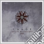 Inade - Audio Mythology One cd musicale di Inade
