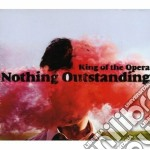 Nothing outstanding cd musicale di King of the opera