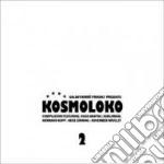 Kosmoloko 2 cd musicale di Artisti Vari
