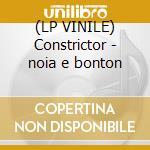 (LP VINILE) Constrictor - noia e bonton lp vinile di Es
