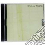 Flora & Fauna - Flora & Fauna cd musicale di Flora & fauna