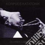 Oeuvres completes cd musicale di Katatonik Korpses