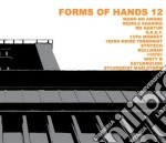Forms of hands 12 cd musicale di Artisti Vari
