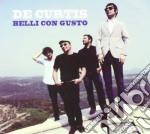De Curtis - Belli Con Gusto cd musicale di Curtis De