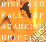 Rise and fall of academic drifting cd musicale di Giardini di miro'