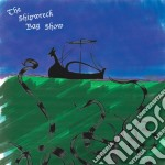 (LP VINILE) The shipwreck bag show lp vinile di Shipwreck bag show