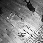 La Quiete - 2006/2009 cd musicale di Quiete La