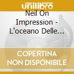 Neil On Impression - L'oceano Delle Onde Che Restano cd musicale di Neil on impression