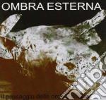 Il passaggio delle ombre esterne cd musicale di Esterna Ombra