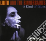 A kind of blues cd musicale di Lilith and the sinne
