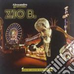 Alessandro Benvenuti - Zio B. Perche' I Mostri Non Tornino cd musicale di Alessandr Benvenuti