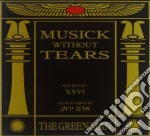 Musick without tears cd musicale di Man Green