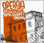 Operaja Criminale - Roma, Guanti E Argento cd musicale di Criminale Operaja