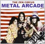 Zen Circus - Metal Arcade cd musicale di Zen Circus