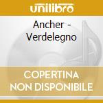 Ancher - Verdelegno cd musicale di Ancher